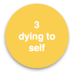 3 dying to self